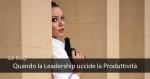il leader determina anche quando un collaboratore non è produttivo